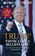 Donald J. Trump: Trump: Think like a Billionaire ★