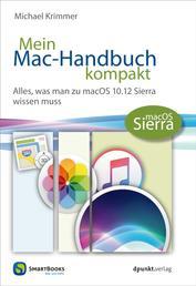 Mein Mac-Handbuch kompakt - Alles, was man zu macOS 10.12 Sierra wissen muss