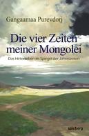 Purevdorj Gangaamaa: Die vier Zeiten meiner Mongolei