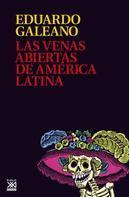 Eduardo H. Galeano: Las venas abiertas de América Latina