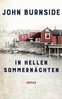 John Burnside: In hellen Sommernächten ★★★★
