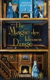 Die Magie der kleinen Dinge - Roman