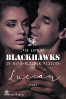 Jane Lovejoy: Blackhawks – In gefährlicher Mission: Lucian ★★