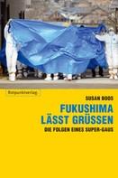 Susan Boos: Fukushima lässt grüssen ★★★★★