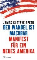 James Gustave Speth: Der Wandel ist machbar