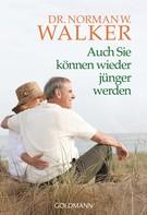 Norman W. Walker: Auch Sie können wieder jünger werden ★★★★
