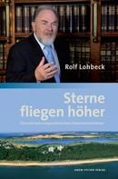 Rolf Lohbeck: Sterne fliegen höher