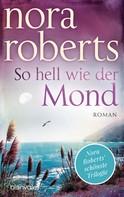 Nora Roberts: So hell wie der Mond ★★★★★