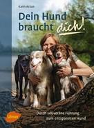 Karin Actun: Dein Hund braucht dich! ★★★