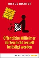 Justus Richter: Öffentliche Mülleimer dürfen nicht sexuell belästigt werden ★★★★