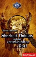 Barbara Büchner: Sherlock Holmes 4: Sherlock Holmes und das verschwundene Dorf ★★★★