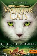 Erin Hunter: Warrior Cats - Zeichen der Sterne. Die letzte Hoffnung ★★★★★