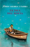 Jordi Sierra i Fabra: La isla del poeta