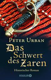 Das Schwert des Zaren - Historischer Roman