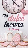 R. Cherry: Mi dulce locura ★★★★