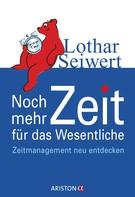 Lothar Seiwert: Noch mehr Zeit für das Wesentliche ★★★