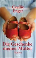 Cecilie Enger: Die Geschenke meiner Mutter ★★★★