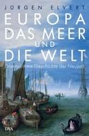 Jürgen Elvert: Europa, das Meer und die Welt ★★★★★