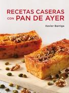 Xavier Barriga: Recetas caseras con pan de ayer ★★★★★