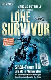 Lone Survivor - SEAL-Team 10 ‒ Einsatz in Afghanistan. Der authentische Bericht des einzigen Überlebenden von Operation Red Wings