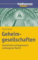 Frank Jacob: Geheimgesellschaften