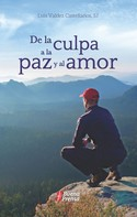 Luis Valdez Castellanos: De la culpa a la paz y al amor