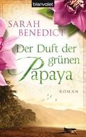 Sarah Benedict: Der Duft der grünen Papaya ★★★★