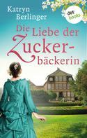 Katryn Berlinger: Der Kuss des Schokoladenmädchens ★★★★
