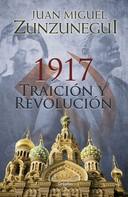 Juan Miguel Zunzunegui: 1917. Traición y revolución