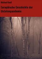 Michael Knoll: Europäische Geschichte der Untotenpandemie