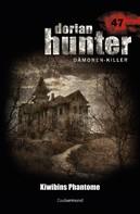 Ralf Schuder: Dorian Hunter 47 – Kiwibins Phantome