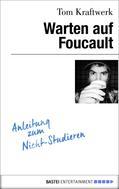 Tom Kraftwerk: Warten auf Foucault ★★★★