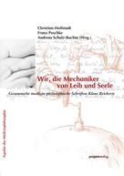 Christian Hoffstadt: Wir, die Mechaniker von Leib und Seele