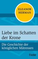 Eleanor Herman: Liebe im Schatten der Krone ★★★