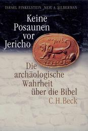 Keine Posaunen vor Jericho - Die archäologische Wahrheit über die Bibel