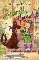 Dorothea Flechsig: Petronella Glückschuh Naturforschergeschichten ★★★★★