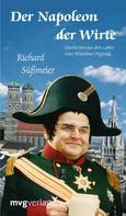 Richard Süßmeier: Der Napoleon der Wirte