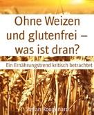 Stefan Rougenard: Ohne Weizen und glutenfrei - was ist dran? ★