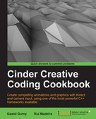 Dawid Gorny: Cinder Creative Coding Cookbook