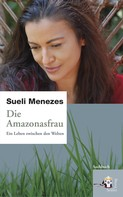Sueli Menezes: Die Amazonasfrau ★★★★