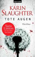 Karin Slaughter: Tote Augen ★★★★★