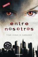 Juan Ignacio Carrasco: Entre nosotros