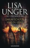 Lisa Unger: Darum schütze, was du liebst ★★★★