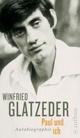 Winfried Glatzeder: Paul und ich ★★★