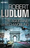 Robert Ludlum: Die Aquitaine-Verschwörung ★★★