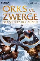 T.S. Orgel: Orks vs. Zwerge - Der Schatz der Ahnen ★★★★★