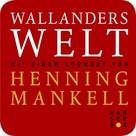Henning Mankell: Wallanders Welt ★★★★
