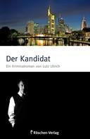 Lutz Ullrich: Der Kandidat ★★★★