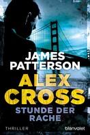 James Patterson: Stunde der Rache - Alex Cross 7 - ★★★★