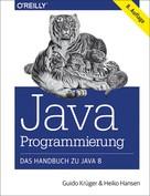 Guido Krüger: Java-Programmierung - Das Handbuch zu Java 8